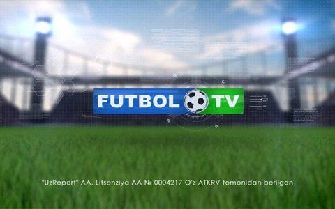 FUTBOL TV teletelekanali 17 may kungi dasturlar tartibi